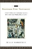 The Restored New Testament tr. by Willis Barnstone