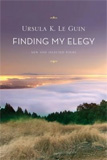 Finding My Elegy by Ursula K. Le Guin
