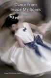 Dance from Inside My Bones by Lana Hechtman Ayers