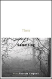 Then, Something by Patricia Fargnoli