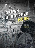 This Drawn And Quartered Moon by klipschutz