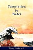 Temptation by Water by Diane Lockward