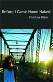 Before I came Home Naked by Christina Olson
