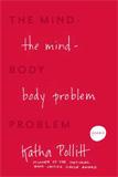 The Mind-Body Problem by Katha Pollitt