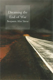 Dreaming the End of War by Benjamin Ali Saenz