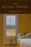 The Rattle Window by Catherine Staples