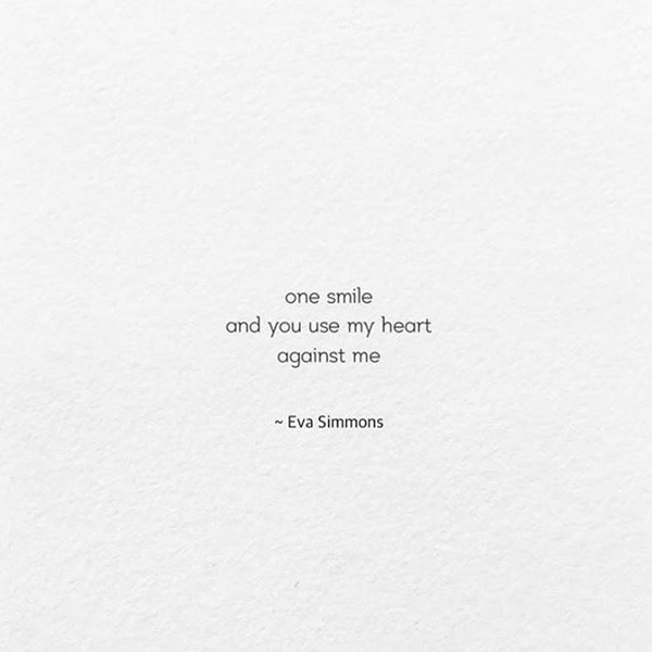 black text on white background: one smile / and you use my heart / against me